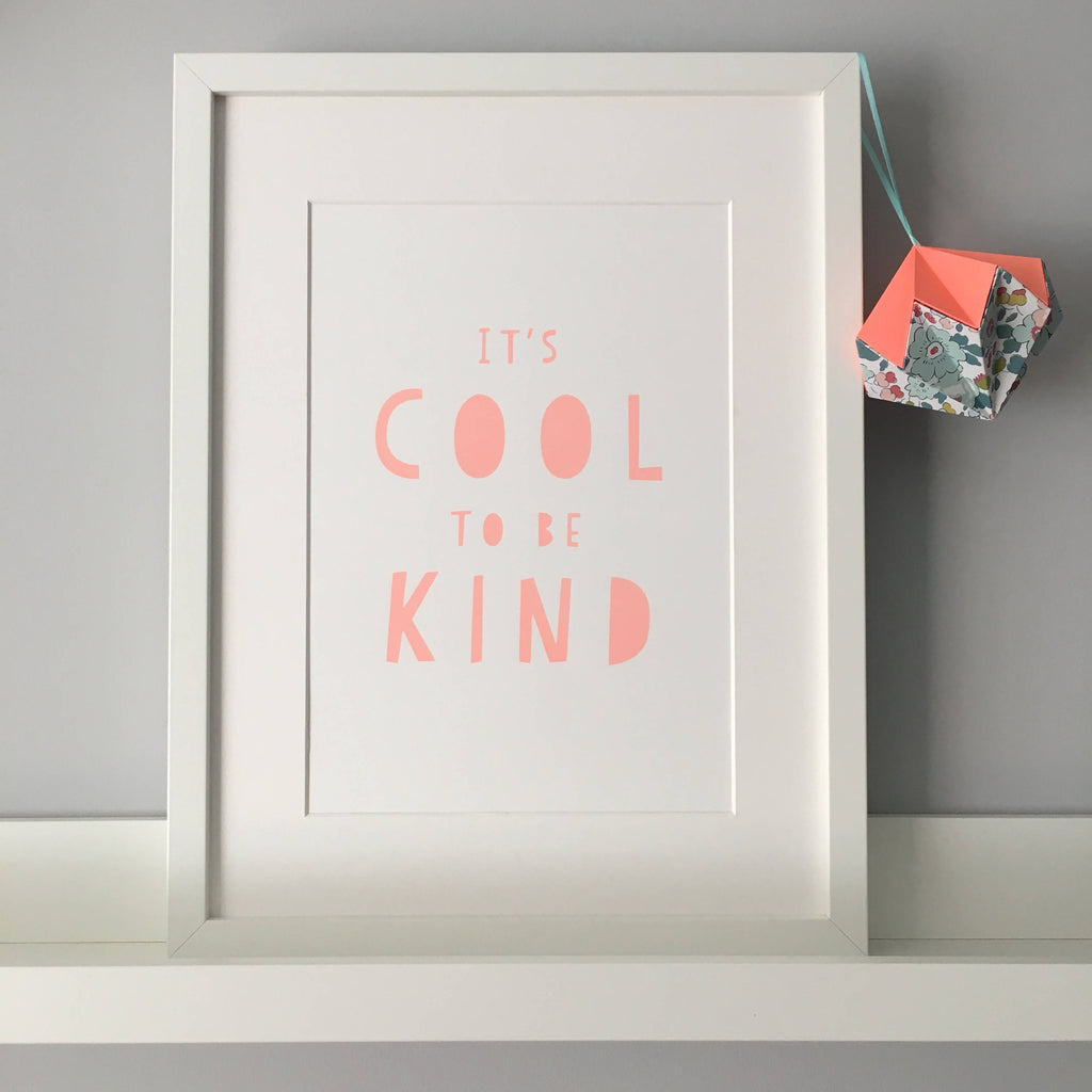 It's Cool To Be Kind A4 Screen Print - Pale Coral Pink