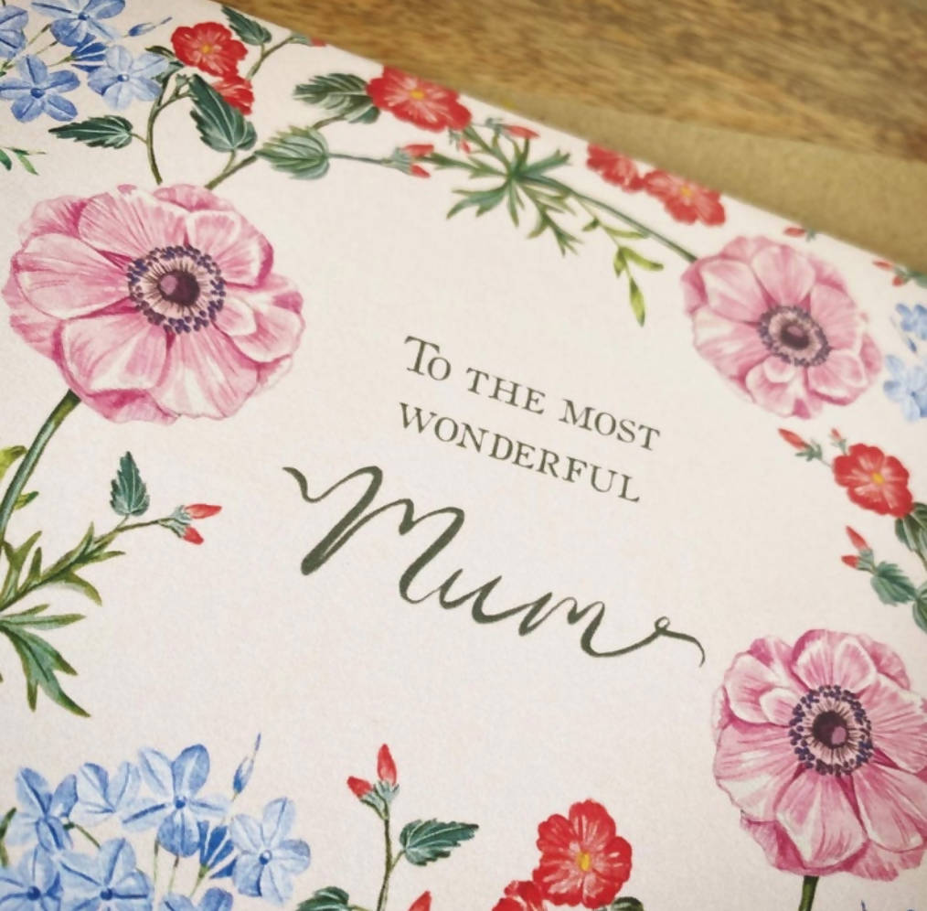To The Most Wonderful Mum - Hand Painted Botanical Flowers