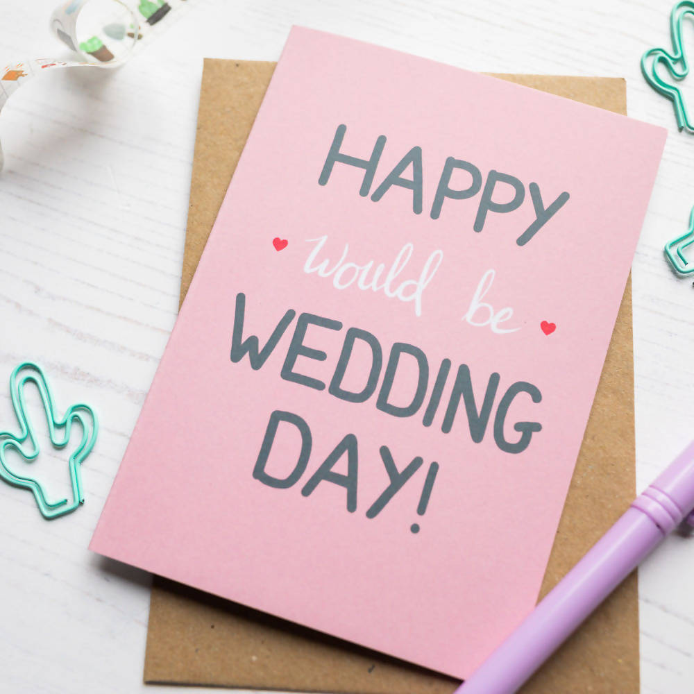 Happy Would Be Wedding Day - Postponement A6 Greeting Card