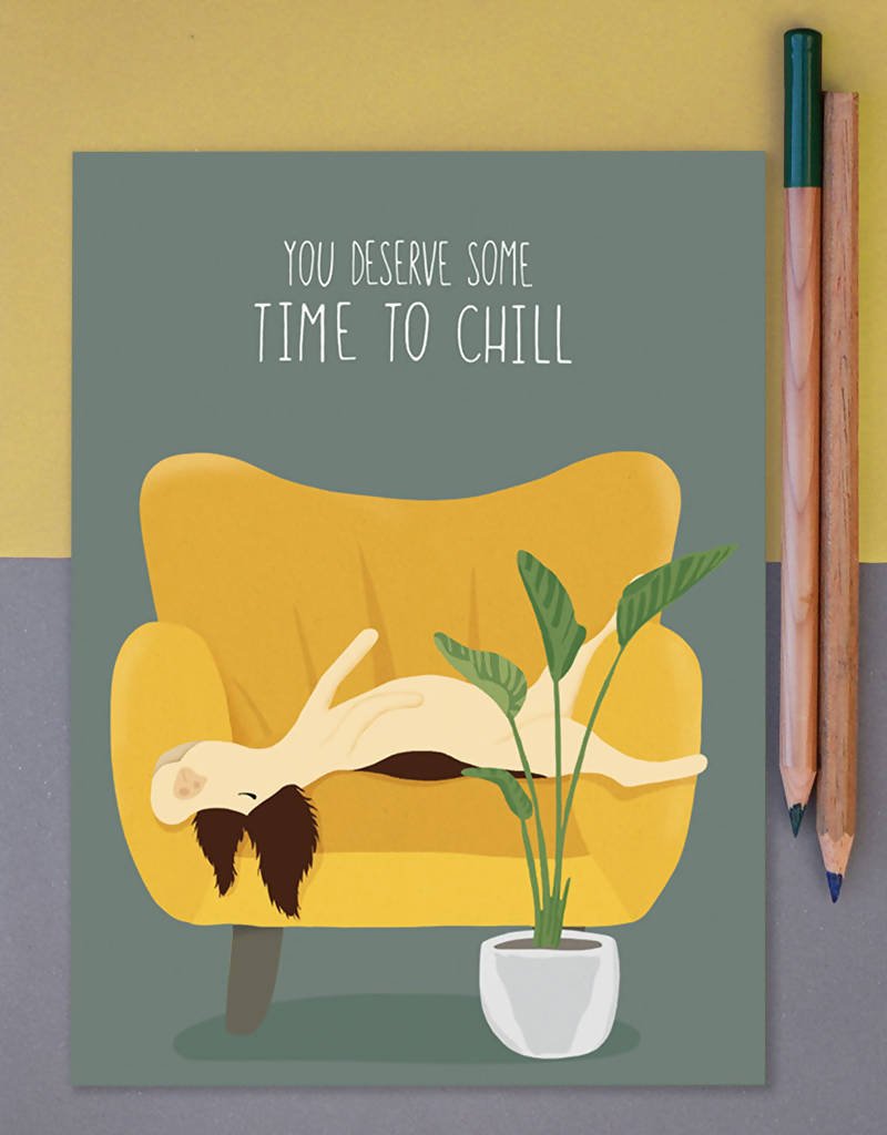 Greeting Card You Deserve Some Time To Chill Dog Lover