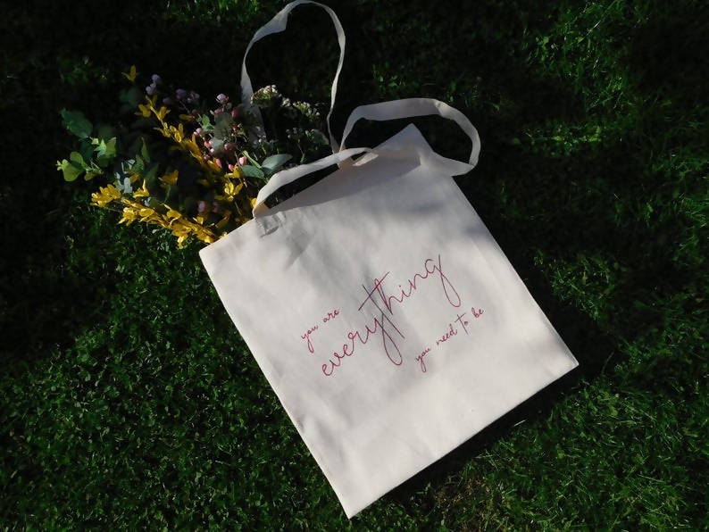 You are everything you need to be Valentines Girlfriend Galentines- Hand painted Cotton Tote Eco Friendly Bag