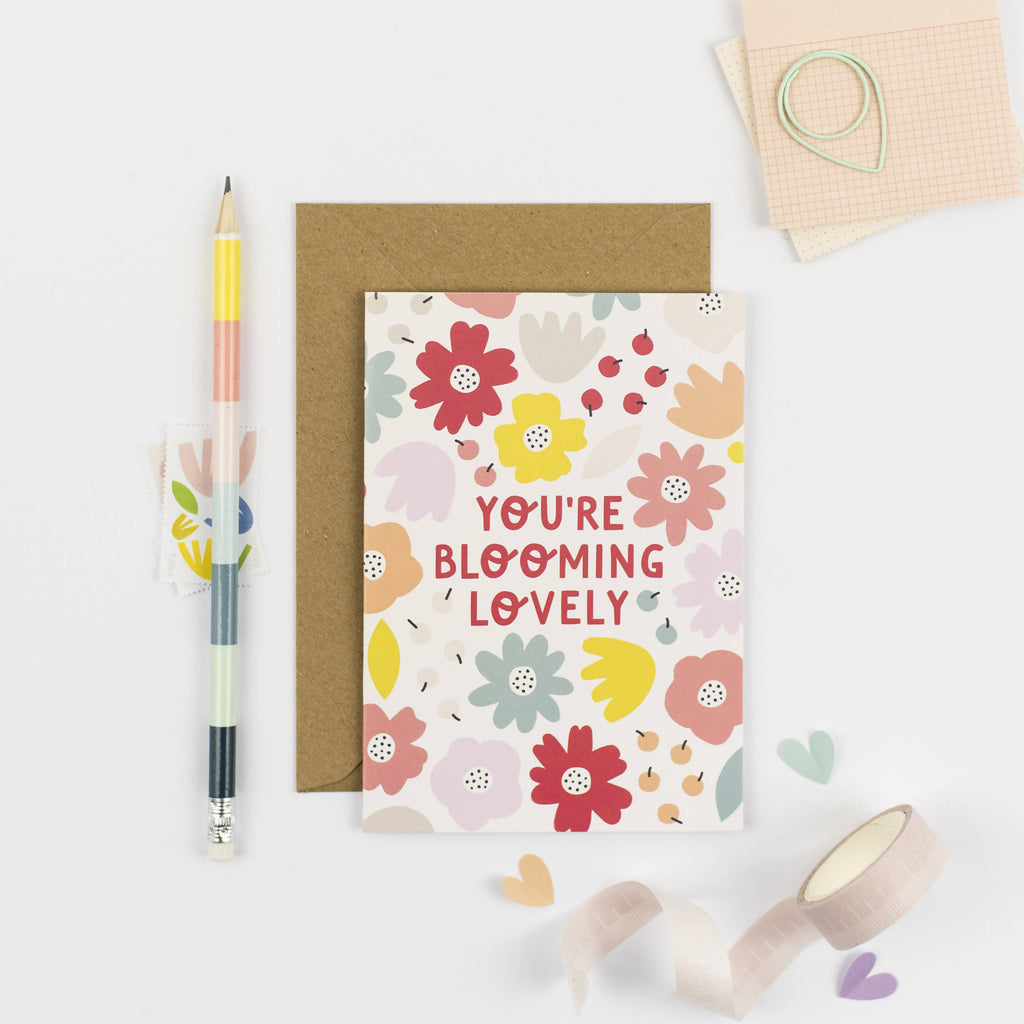 You're Blooming Lovely A6 card
