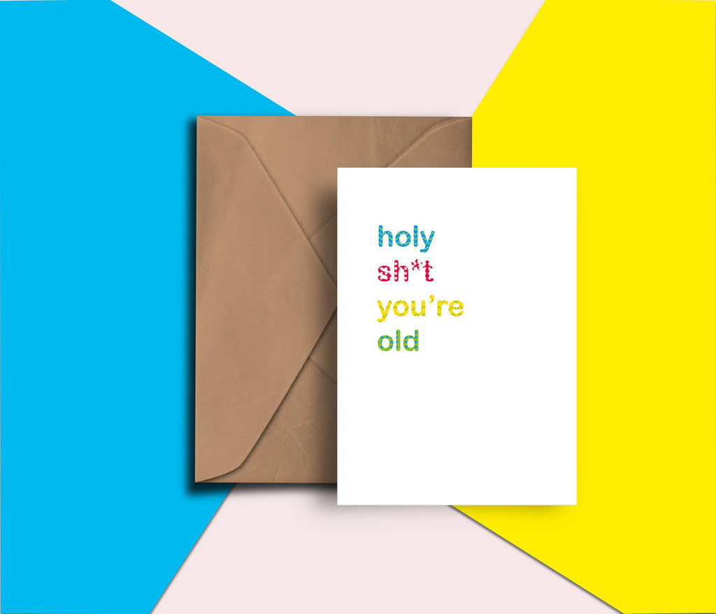 Holy Shit You're Old, Funny, Birthday, Rude, Snarky, Sweary, Blunt, Age, Happy Birthday Card