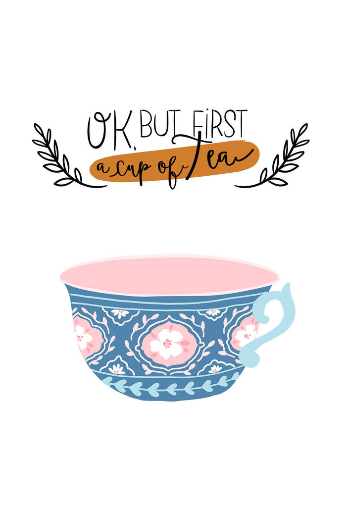 Ok But First A Cup Of Tea Card - Eco-Friendly