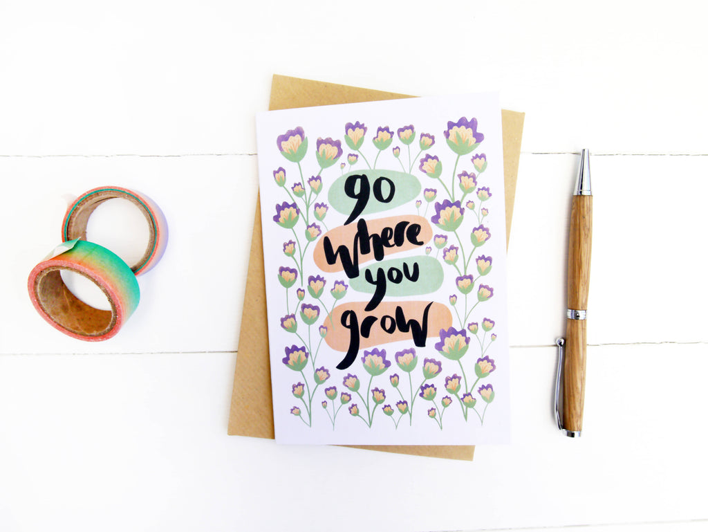 Go Where You Grow Greetings Card