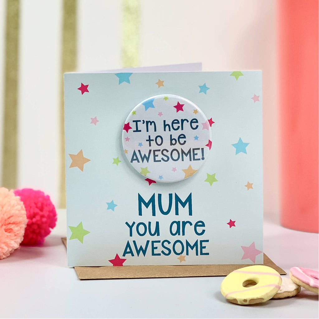 Mum You Are Awesome Mother's Day Card with Badge