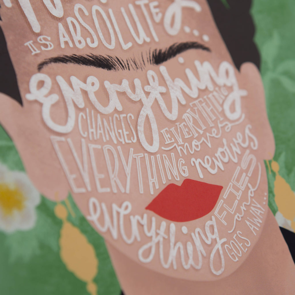 Frida Kahlo 'Nothing is Absolute, Everything Changes...' Illustrated Quote, Typography Wall Art Print
