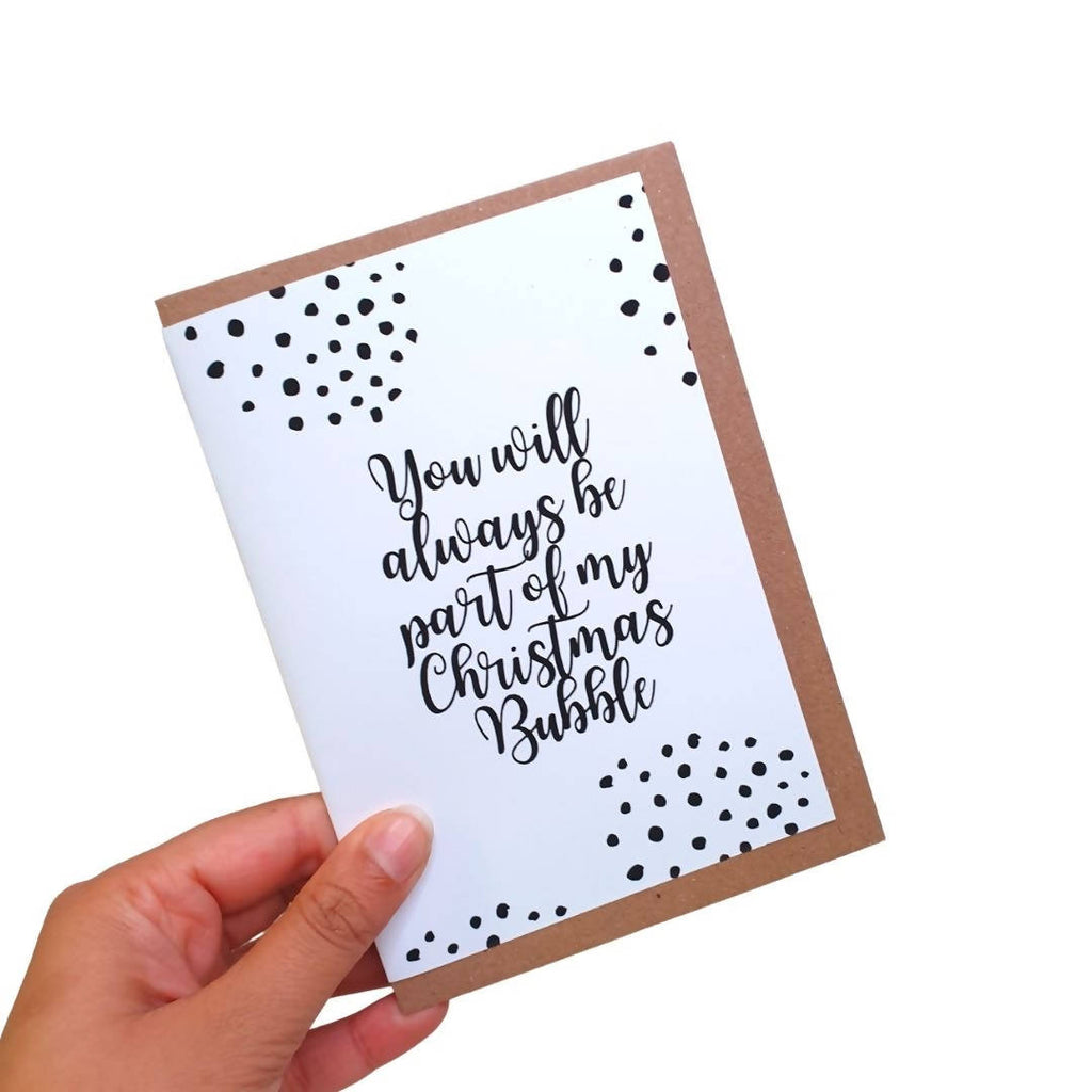You will always be part of my Christmas Bubble - A6 Monochrome Typo Greeting Card