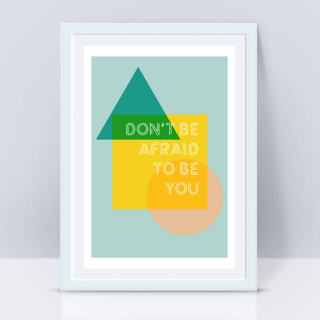 'Don't be afraid to be you' Inspirational Empowering Print, Positive wall art, Positive Affirmation – Mint background