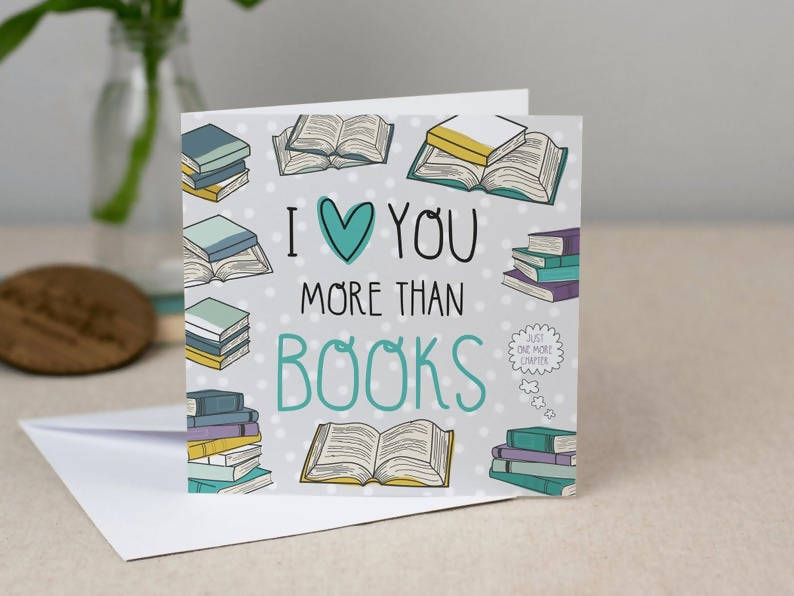 I Love You More Than Books - Anniversary Card