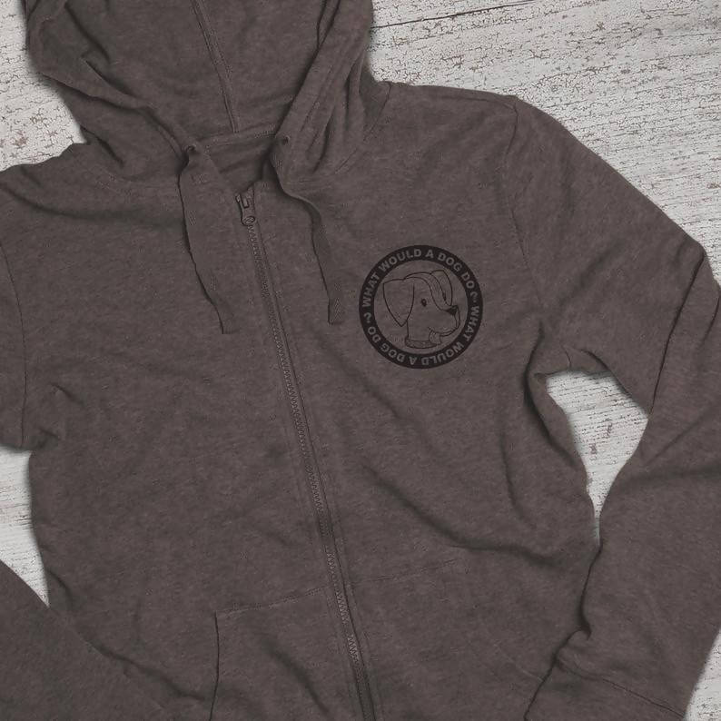 """What Would a Dog Do?"" Cozy Zip Up Grey Hoodie"
