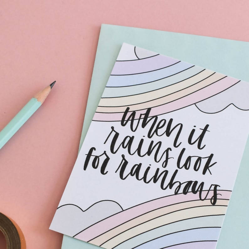 When It Rains Look For Rainbows Brush Lettering Card