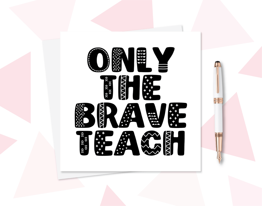 Only The Brave Teach Thank You Card