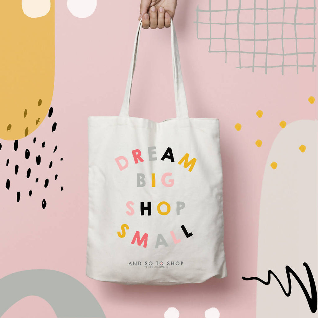 Dream Big Shop Small Tote