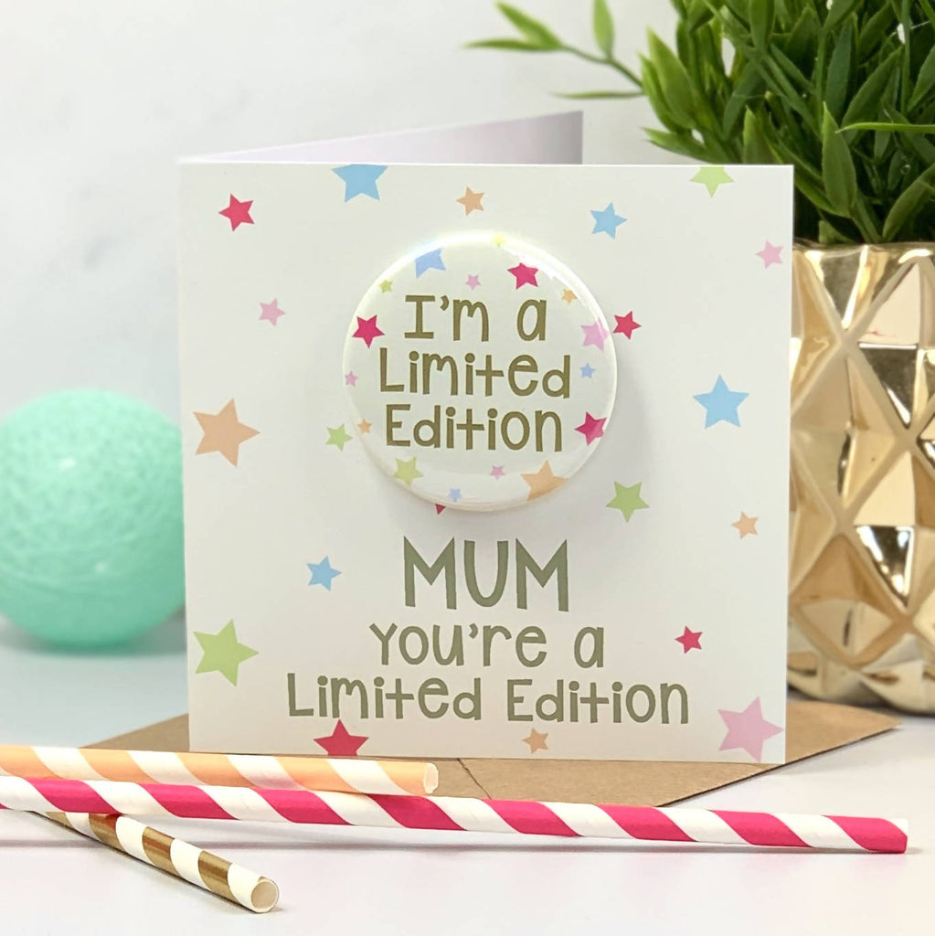 You're A Limited Edition Mother's Day Card with Badge
