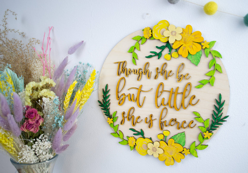 Though she is little... Shakespeare quote wooden floral wall sign