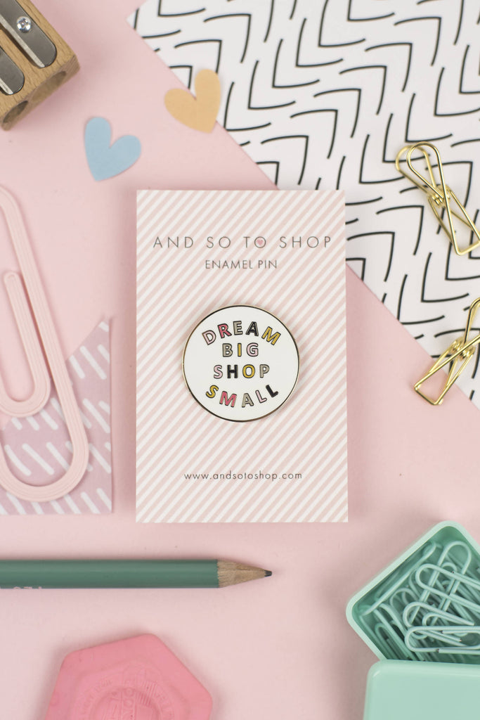 *SECONDS* Dream Big Shop Small Pin