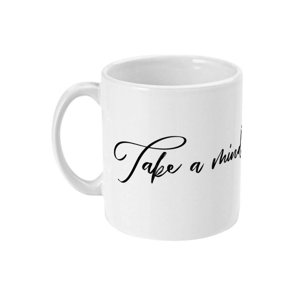 Take a Mindful Moment Mindfulness Quote Mug