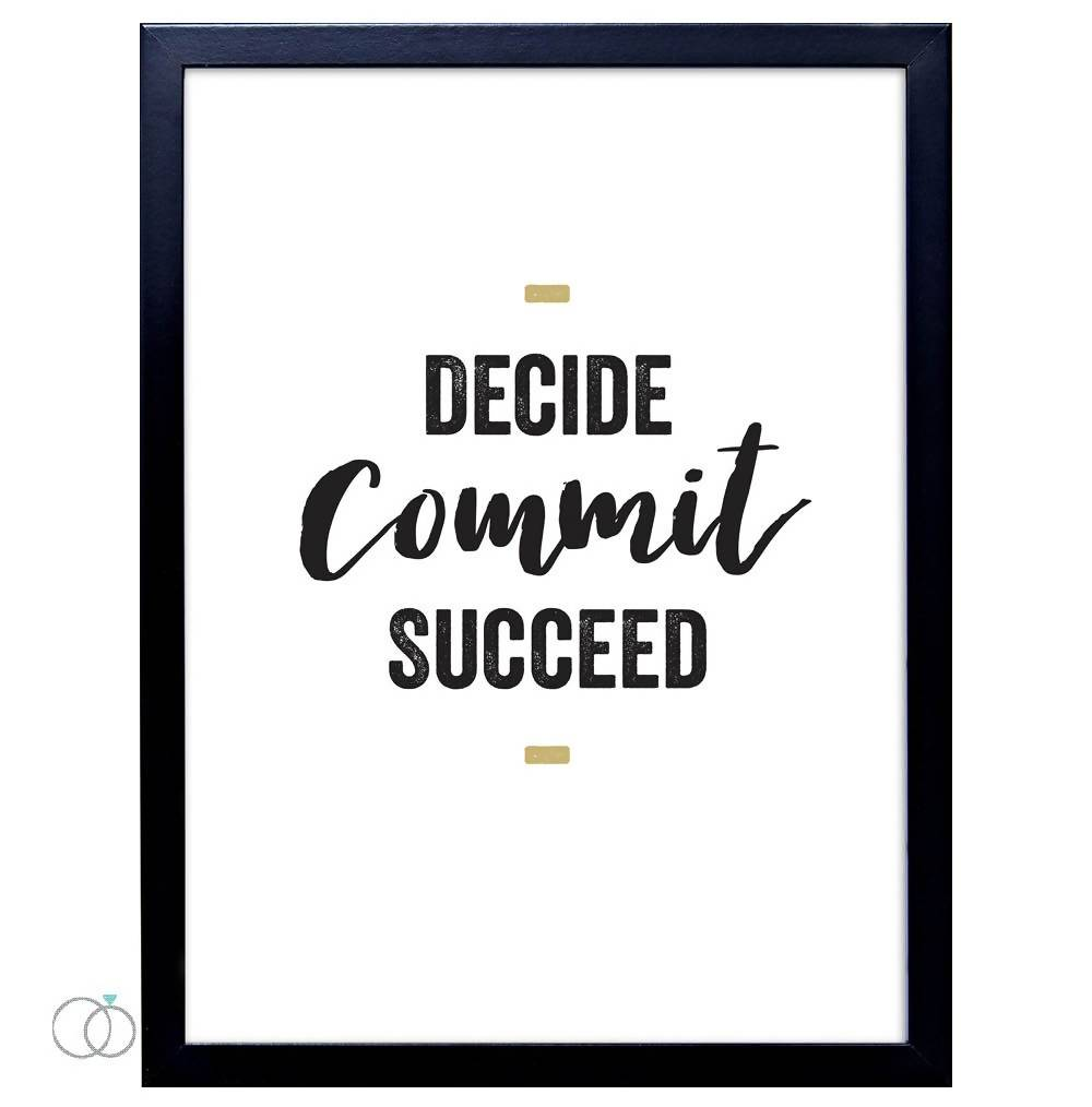 Decide Commit Succeed Quote Print