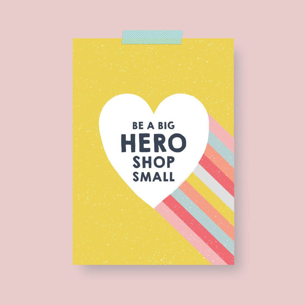 Be A Big Hero Shop Small Print A5