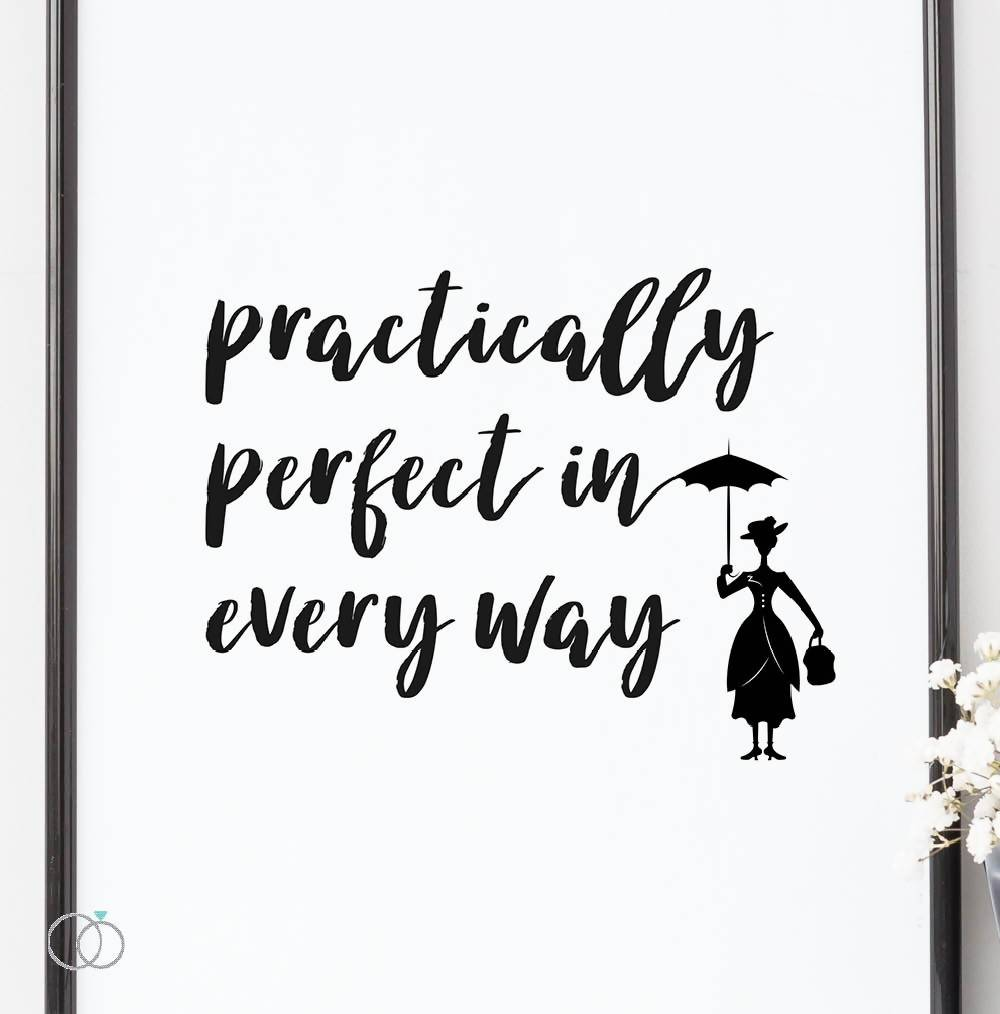 Practically perfect Mary Poppins Quote Print  - Inspirational Quote Art - LoveLi