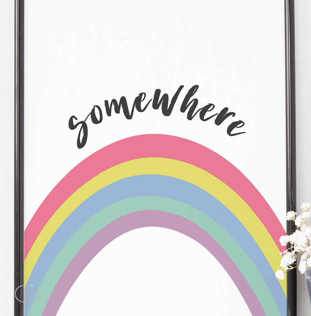 Rainbow somewhere quote art print - Inspirational Quote Art - LoveLi