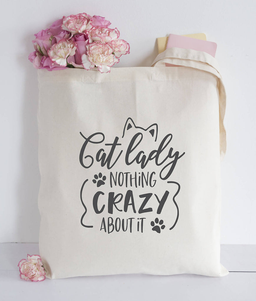 Cat Lady nothing crazy about it tote bag