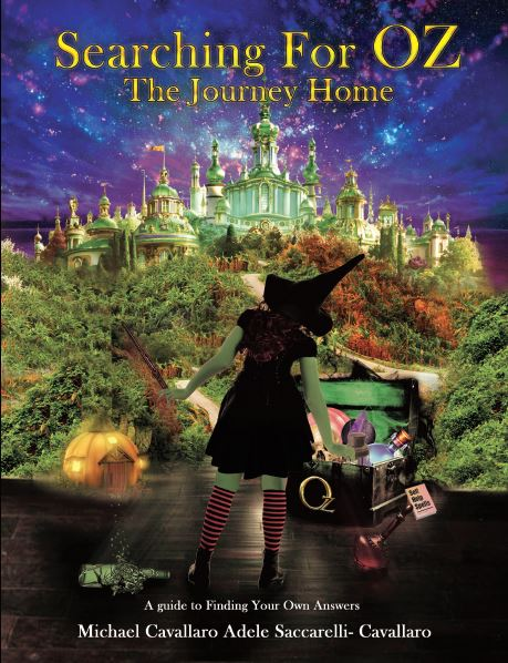 Searching For Oz – The Journey Home: A Guide to Finding Your Own Answers