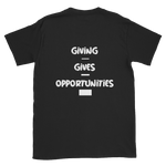 GiVING GiVES OPPORTUNiTiES T-Shirt (Back Shown)