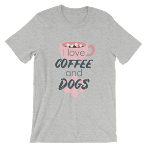 I Love Coffee and Dogs - Short-Sleeve Unisex T-Shirt
