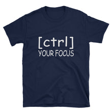Load image into Gallery viewer, [ctrl] Your Focus Tee (Black or Navy)