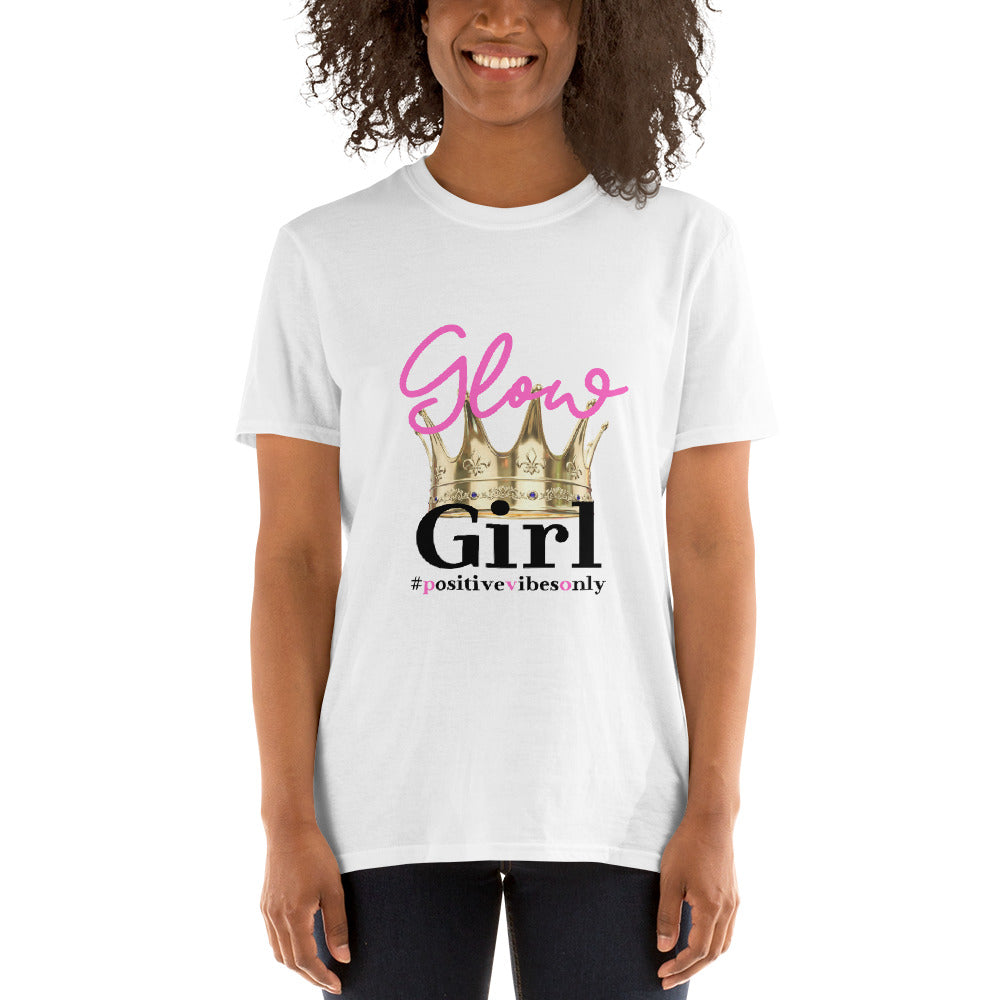 Glow Girl #PositiveVibesOnly - Short-Sleeve Unisex T-Shirt