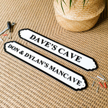 Load image into Gallery viewer, Personalised Man Cave Sign - Indoor & Outdoor Use