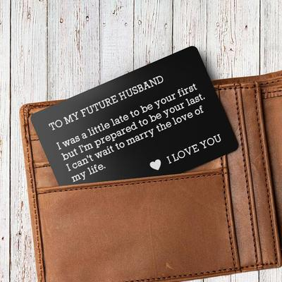 Engraved wallet card insert in a wallet for future husband