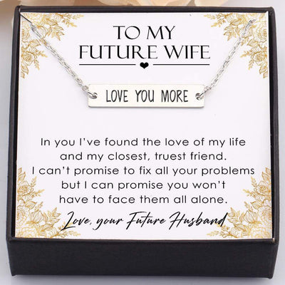 Bar Necklace - To My Future Wife - I Can't Promise To Fix All Your Problems - Gnj25004