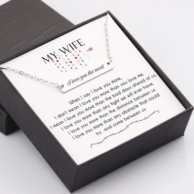 Bar Necklace - To My Wife - When I Say I Love You More - Gnj15003