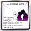 Copy of 100 Languages Necklace - To My Future Wife - I Can't Live Without You - Glu25001