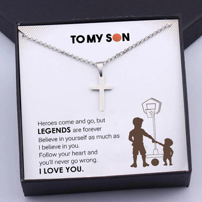 Cross Necklace - To My Son - Heroes Come And Go But Legends Are Forever - Gng16010