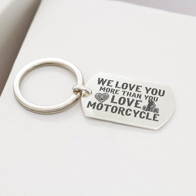 Dog Tag Keychain - Biker - We Love You More Than You Love Motorcycle  - Gkn18052