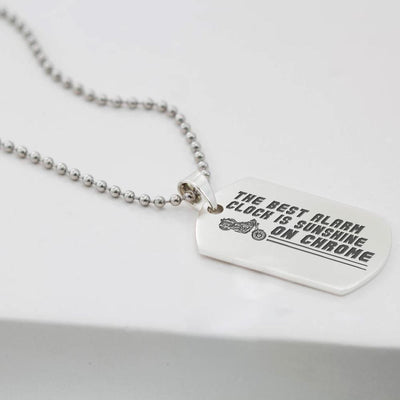 Dog Tag Necklace - Biker - The Best Alarm Clock Is Sunshine On Chrome - Gncj34001