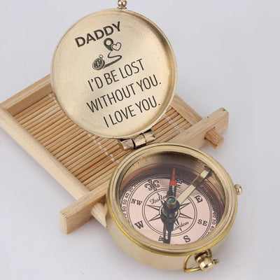 Engraved Compass - Daddy, I'd Be Lost Without You - I Love You  - Gpb18006