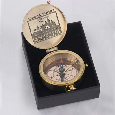 Engraved Compass -  Life Is Short, Call In Sick And Go Camping - Gpb26022