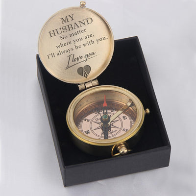 Engraved Compass - My Husband, No Matter Where You Are, I'll Always Be With You - Gpb14004