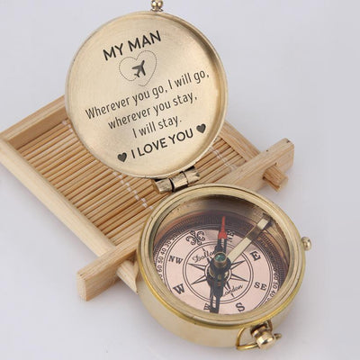 Engraved Compass - My Man, Wherever You Go, I Will Go - Wherever You Stay, I Will Stay - Gpb26028