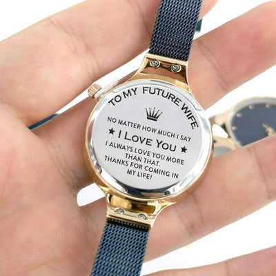 Engraved Luxury Watch - To My Future Wife - No Matter How Much I Say I Love You - M2208