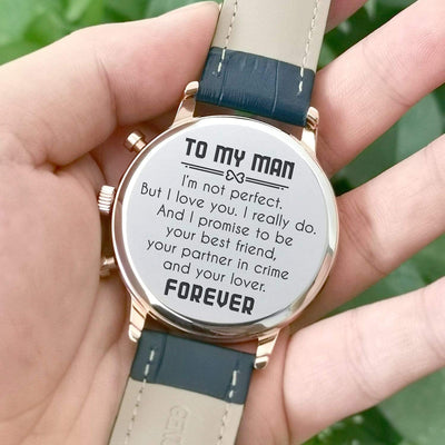 Engraved Luxury Watch - To My Man, I'm Not Perfect But I Love You - K1711