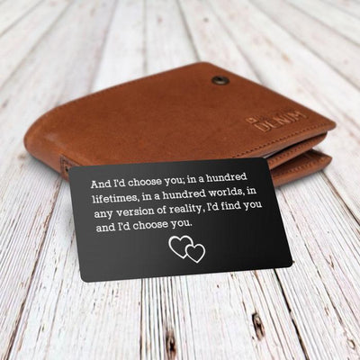 Engraved Wallet Card - And I'd Choose You - Gca14003