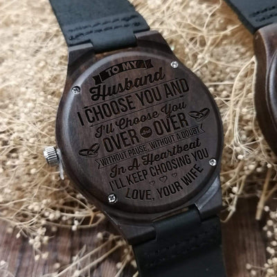 Engraved Wooden Watch - To My Husband - I'll Choose You Over And Over - W1620