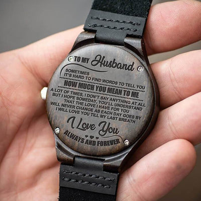 Engraved Wooden Watch - To My Husband - I Love You Till My Last Breath - W1605