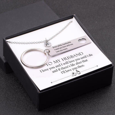 Heart Necklace & Keychain Gift Set - To My Husband, Love You Until I Die - Gnc14001